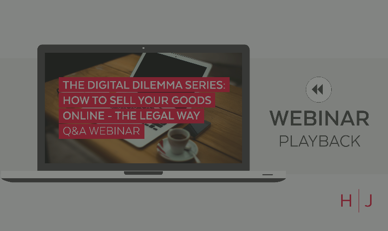Digital Dilemma Series: How to sell your goods online - the legal way Q&A webinar replay