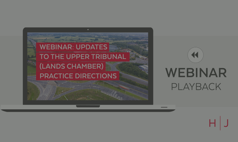Webinar: Updates to Upper Tribunal (Lands Chamber) Practice Directions replay