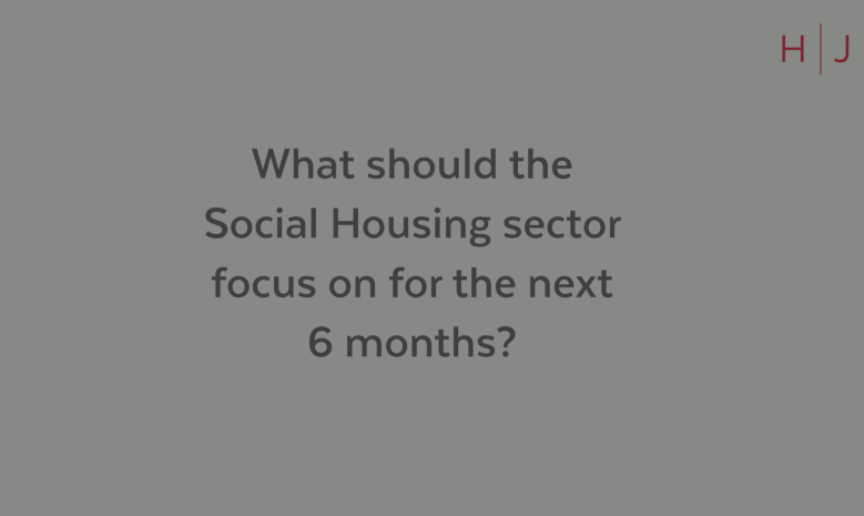 For Public sector - HJ Housing Week | Social Housing team advice in these uncertain COVID times