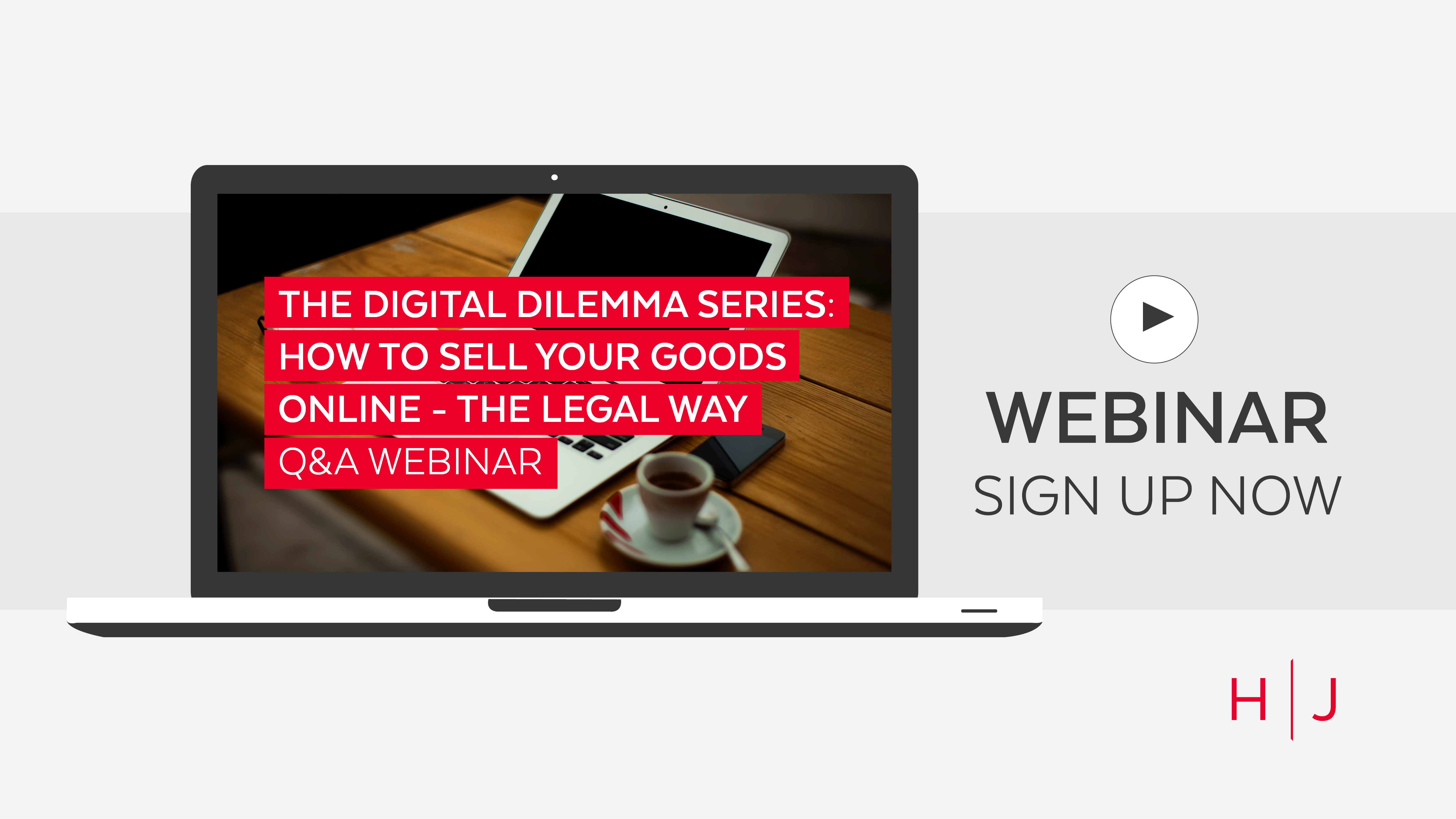 The Digital Dilemma Series: How To Sell Your Goods Online – The Legal Way - Live Q&A Webinar - sign up now | Hugh James